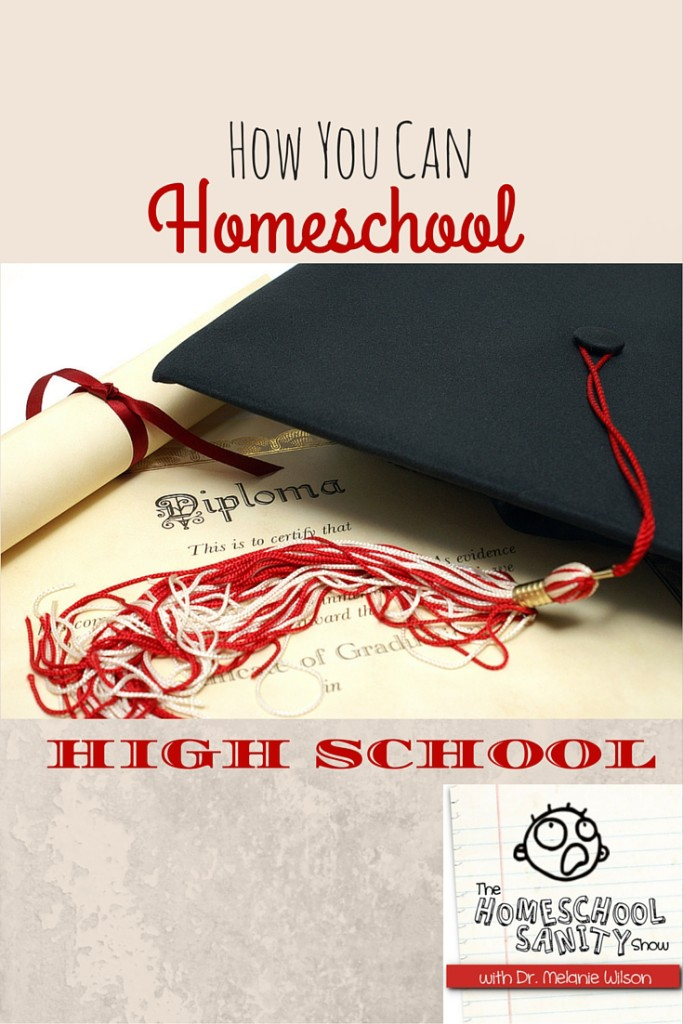 How You Can Homeschool High School: The Homeschool Sanity Show Podcast