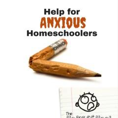 Help for Anxious Homeschoolers