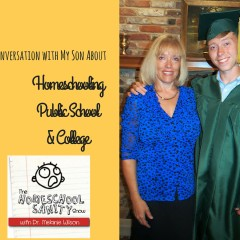 A Conversation With My Son About Homeschooling, Public School & College