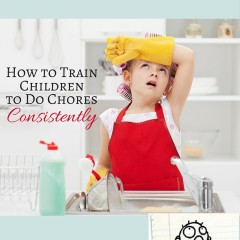 How to Train Children to Do Chores Consistently