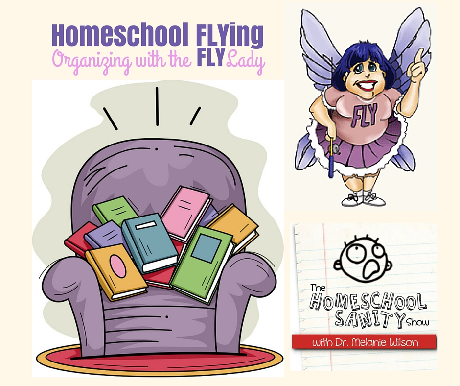 Homeschool FLYing: Organizing with the FLYLady podcast