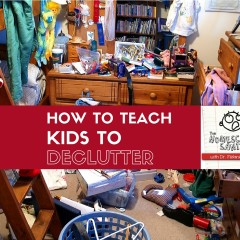 How to Teach Kids to Declutter