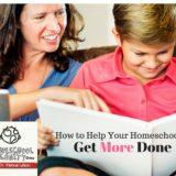 How to Help Your Homeschooler Get More Done