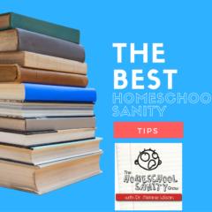 The Best Homeschool Sanity Tips