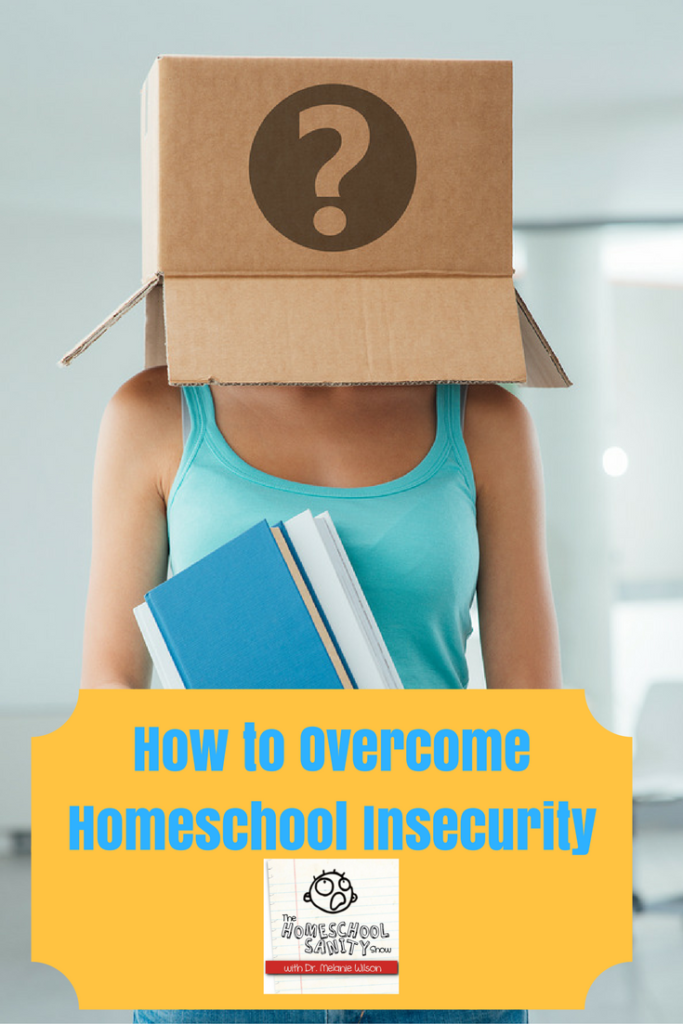 How to overcome homeschool insecurity: Homeschool Sanity Show podcast