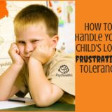 Helping a Child with Low Frustration Tolerance