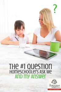 The #1 Question Homeschoolers Ask Me Podcast