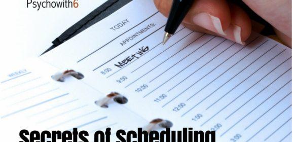 Scheduling Success Secrets