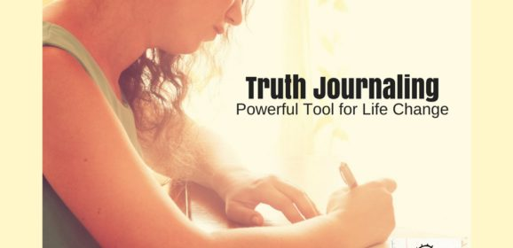 Truth Journaling: Powerful Life Change Tool