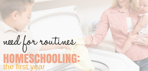 The Need for Routines in Your First Year of Homeschooling