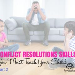 Conflict Resolution Skills You Must Teach Your Child, Part 2