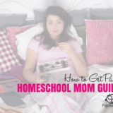 How to Get Past Homeschool Mom Guilt