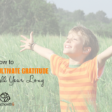 How to Cultivate Gratitude All Year