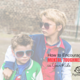 Encouraging Mental Toughness in Your Kids