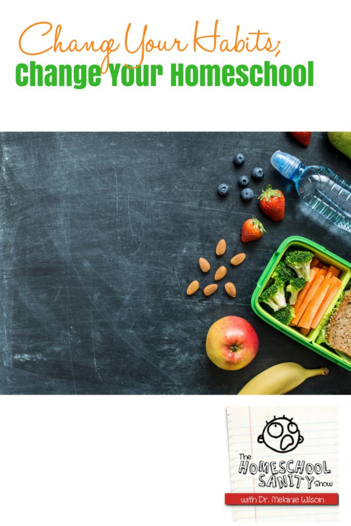 Change Your Habits; Change Your Homeschool #minihabits