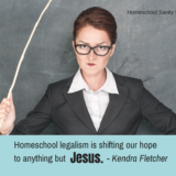 Leaving Homeschool Legalism