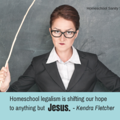 Leaving Homeschool Legalism